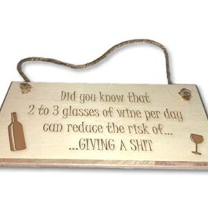 2-3 Glasses Of Wine Per Day Can Reduce The Risk Of Giving A S**t – Engraved wooden wall plaque/sign