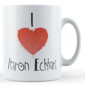 Decorative Writing I Love Aaron Eckhart – Printed Mug
