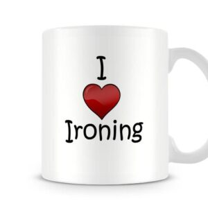 I Love Ironing Ideal Gift – Printed Mug