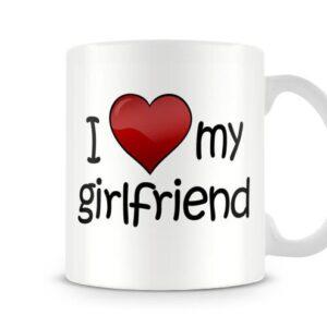 I Love My Girlfriend Ideal Gift – Printed Mug