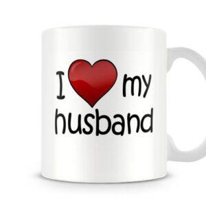 I Love My Husband Ideal Gift – Printed Mug