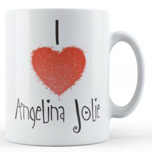 Decorative Writing I Love Angelina Jolie – Printed Mug