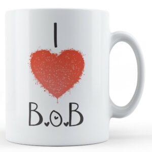 Decorative Writing I Love B.O.B – Printed Mug