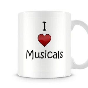 I Love Musicals Ideal Gift – Printed Mug