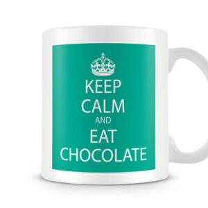Keep Calm And Eat Chocolate Green – Printed Mug