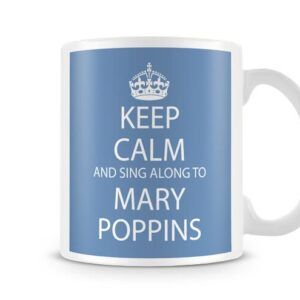 Keep Calm And Sing Along To Mary Poppins Ideal Gift – Printed Mug