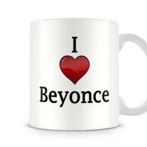 Christmas Stocking Filler I Love Beyonce Ideal Gift! – Printed Mug