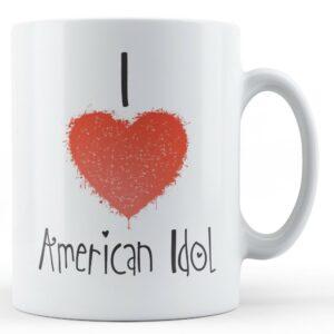 Decorative Writing I Love American Idol – Printed Mug