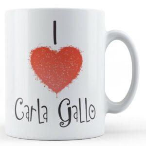 Decorative Writing I Love Carla Gallo – Printed Mug