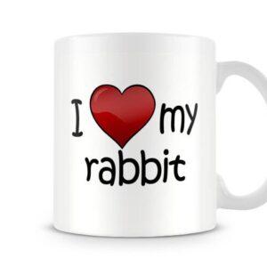 I Love My Rabbit Ideal Gift – Printed Mug