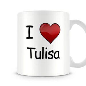 I Love Tulisa Ideal Gift! – Printed Mug
