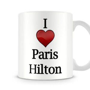 Christmas Stocking Filler I Love Paris Hilton Ideal Gift! – Printed Mug