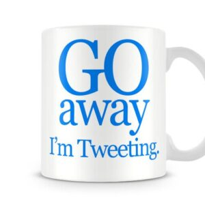 Christmas Stocking Filler Present Go Away I'm Tweeting – Printed Mug