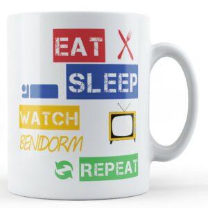 Eat, Sleep, Watch Benidorm, Repeat – Printed Mug