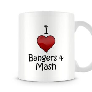 I Love Bangers And Mash Ideal Gift – Printed Mug