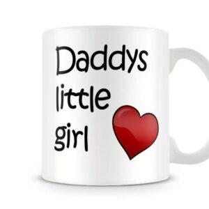 Daddys Little Girl Ideal Gift! – Printed Mug