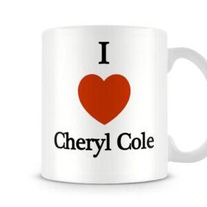 Decorative I Love Cheryl Cole Ideal Gift – Printed Mug