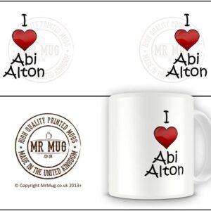 I Love Abi Alton Ideal Gift – Printed Mug