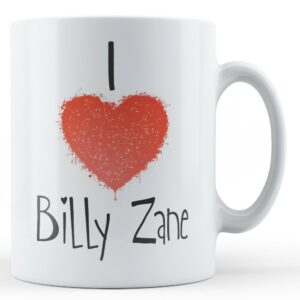 Decorative Writing I Love Billy Zane – Printed Mug