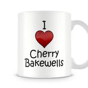 I Love Cherry Bakewells Ideal Gift – Printed Mug