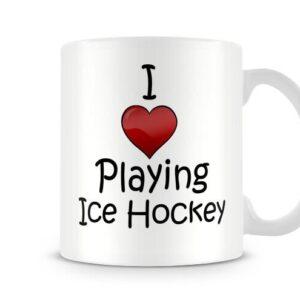 I Love Playing Ice Hockey Ideal Gift – Printed Mug