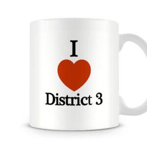 Decorative I Love District 3 – X Factor Ideal Gift – Printed Mug