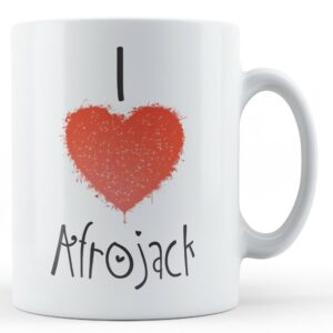 Decorative Writing I Love Afrojack – Printed Mug