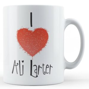Decorative Writing I Love Ali Larter – Printed Mug