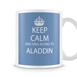 Keep Calm And Sing Along To Aladdin Ideal Gift – Printed Mug