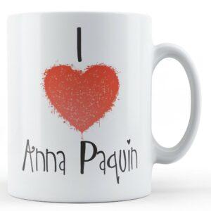 Decorative Writing I Love Anna Paquin – Printed Mug