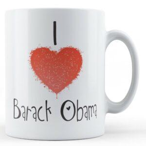 Decorative Writing I Love Barack Obama – Printed Mug