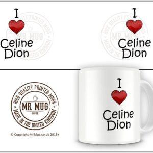 I Love Celine Dion Ideal Gift – Printed Mug