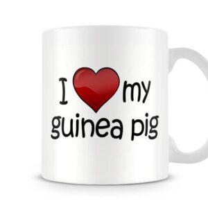 I Love My Guniea Pig Ideal Gift – Printed Mug