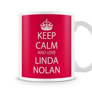 Keep Calm And Love Linda Nolan Red Background Ideal Gift – Printed Mug