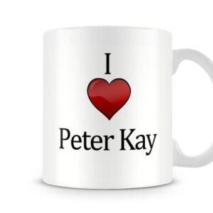 Christmas Stocking Filler I Love Peter Kay Ideal Gift! – Printed Mug