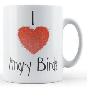 Decorative Writing I Love Angry Birds – Printed Mug