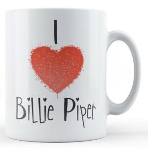 Decorative Writing I Love Billie Piper – Printed Mug