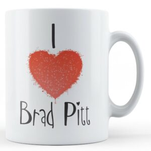 Decorative Writing I Love Brad Pitt – Printed Mug