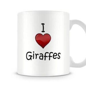 I Love Giraffes Ideal Gift – Printed Mug