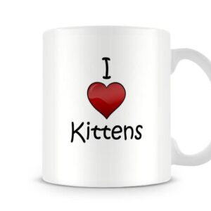 I Love Kittens Ideal Gift – Printed Mug