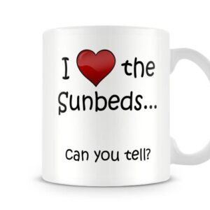 I Love The Sunbeds… Can You Tell? Ideal Gift – Printed Mug