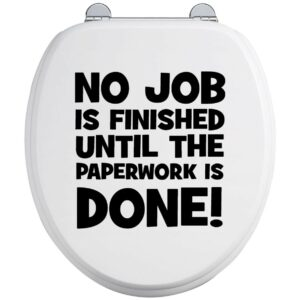 Toilet Seat Stickers Decal 12 Colour Choices Quote No Job Is Over Till Paperwork