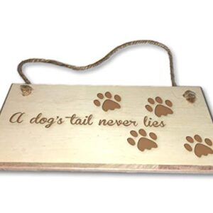 A Dog's Tail Never Lies – Engraved wooden wall plaque/sign