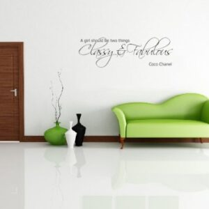A Girl Should Be Two Things Classy And Fabulous Wall Art 3 Sizes 30 Colour