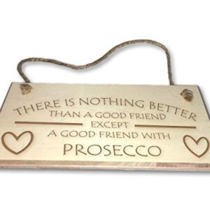 A Good Friend With Prosecco – Engraved wooden wall plaque/sign