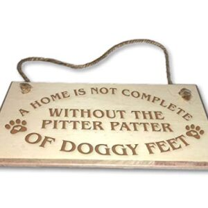 A Home Is Not Complete Without Doggy Feet – Engraved wooden wall plaque/sign