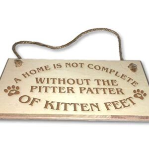 A Home Is Not Complete Without Kitten Feet – Engraved wooden wall plaque/sign