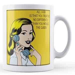 All I Ask.Pop Art Mug – Printed Mug