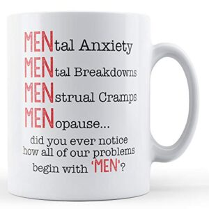 All Our Problems Begin With 'men'? – Printed Mug