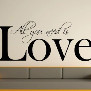 All You Need Wall Art Sticker